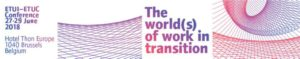 ETUC/ETUI conference: The World(s) of Work in Transition - Brussel (BE) @ Hotel Thon Europe