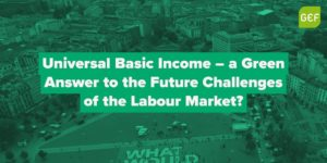 Universal Basic Income - A green answer to future challenges of the labour market? - Antwerp(BE) @ unkown location